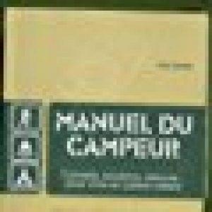 Manuel du campeur : Conseils, solutions, astuces. pour vivre en pleine nature de la marque Dominique Françoise image 0 produit